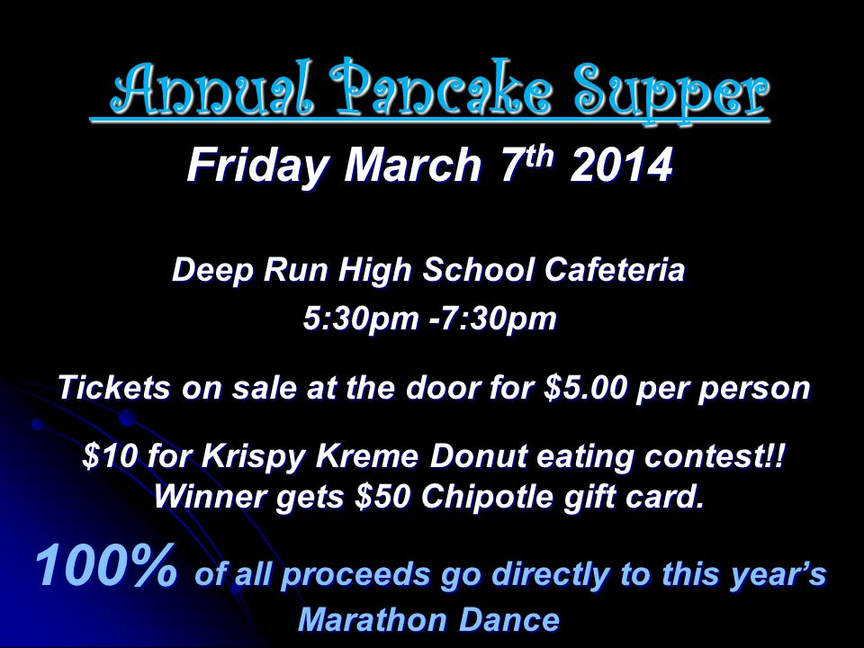 Annual Pancake Supper Annual Pancake Supper Friday March 7 th 2014 Deep Run High School Cafeteria 5:30pm -7:30pm Tickets on sale at the door for $5.00