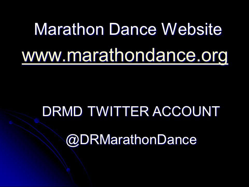 Marathon Dance Website Marathon Dance Website www.marathondance.org DRMD TWITTER ACCOUNT @DRMarathonDance