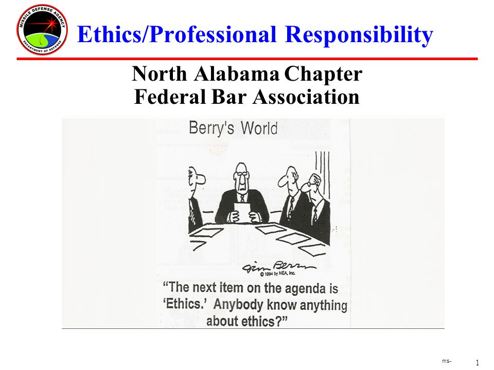 1 ms- Ethics/Professional Responsibility North Alabama Chapter Federal Bar Association