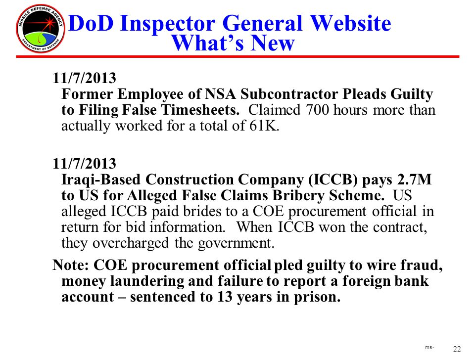 22 ms- DoD Inspector General Website Whats New 11/7/2013 Former Employee of NSA Subcontractor Pleads Guilty to Filing False Timesheets.