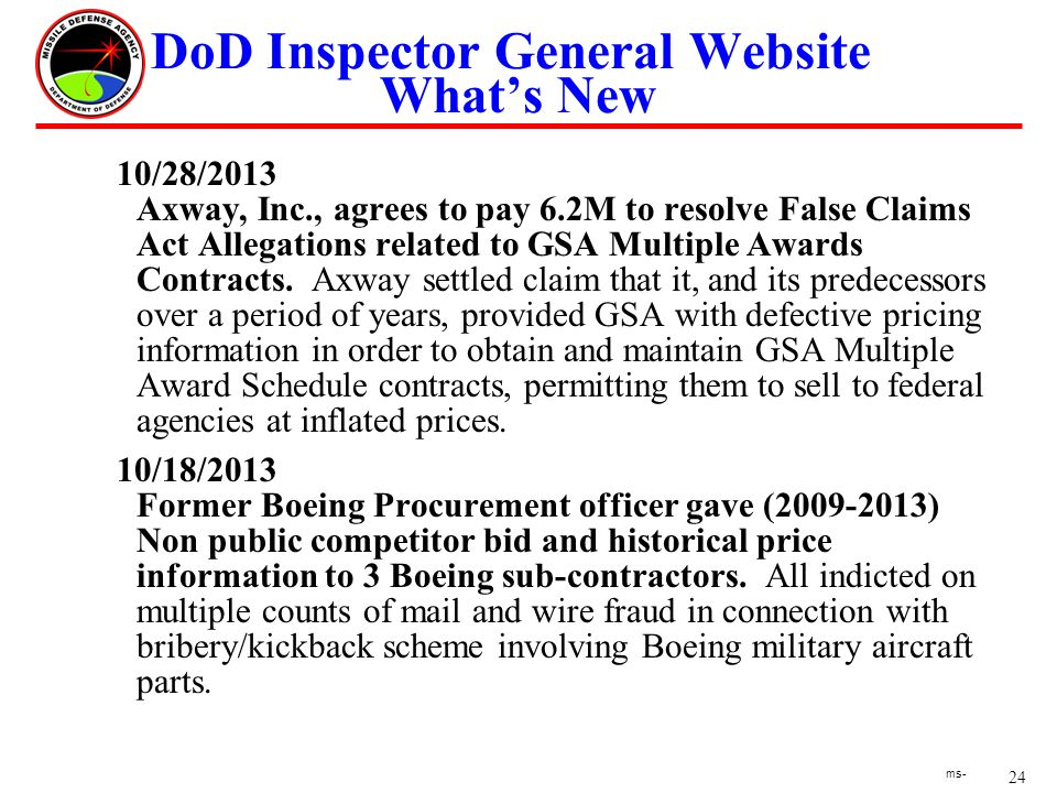 24 ms- DoD Inspector General Website Whats New 10/28/2013 Axway, Inc., agrees to pay 6.2M to resolve False Claims Act Allegations related to GSA Multiple Awards Contracts.