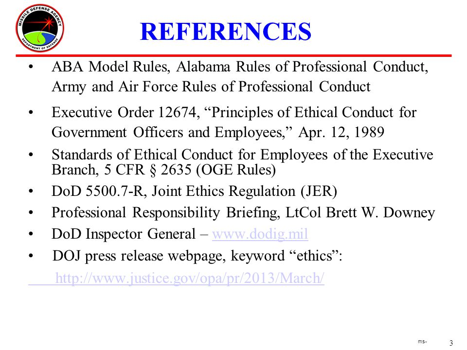 3 ms- REFERENCES ABA Model Rules, Alabama Rules of Professional Conduct, Army and Air Force Rules of Professional Conduct Executive Order 12674, Principles of Ethical Conduct for Government Officers and Employees, Apr.