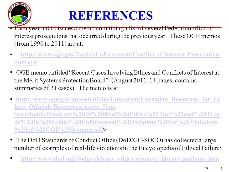4 ms- REFERENCES Each year, OGE issues a memo containing a list of several Federal conflict of interest prosecutions that occurred during the previous year.