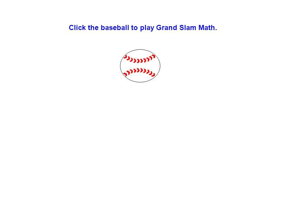 Click the baseball to play Grand Slam Math.