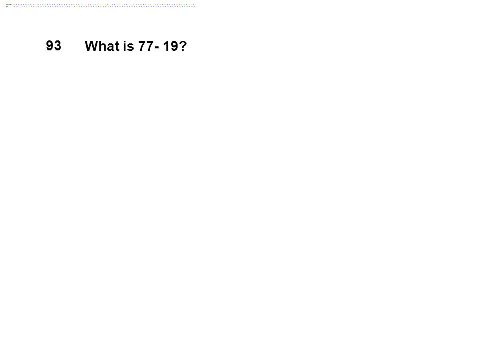 What is 77- 19 93