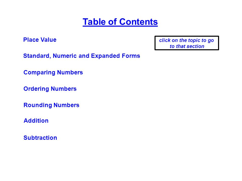 Place Value Comparing Numbers Ordering Numbers Rounding Numbers Table of Contents click on the topic to go to that section Standard, Numeric and Expanded Forms Addition Subtraction