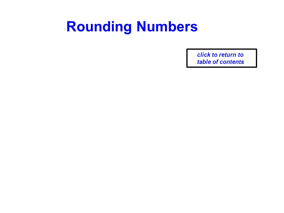 Rounding Numbers click to return to table of contents