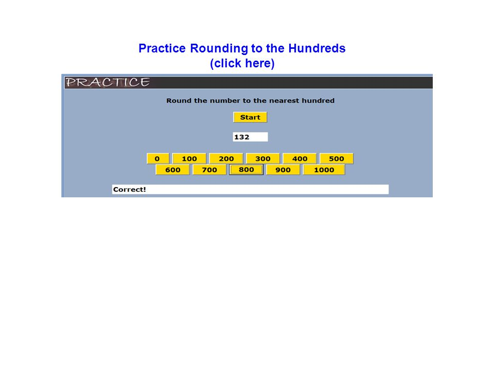 Practice Rounding to the Hundreds (click here)