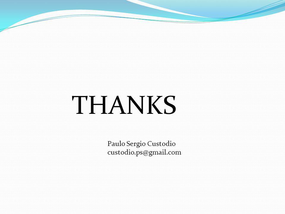 THANKS Paulo Sergio Custodio custodio.ps@gmail.com
