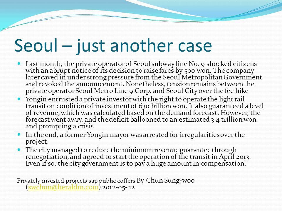Seoul – just another case Last month, the private operator of Seoul subway line No.