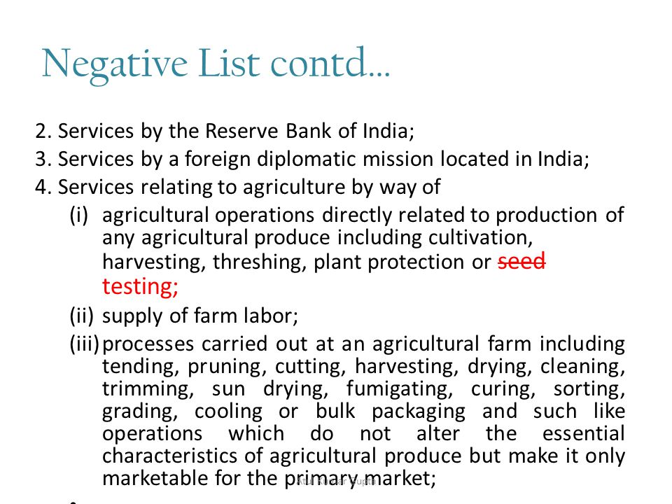 Negative List contd… 2. Services by the Reserve Bank of India; 3.