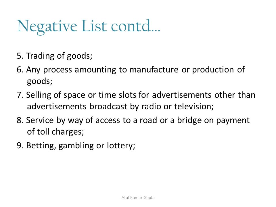 Negative List contd… 5. Trading of goods; 6.