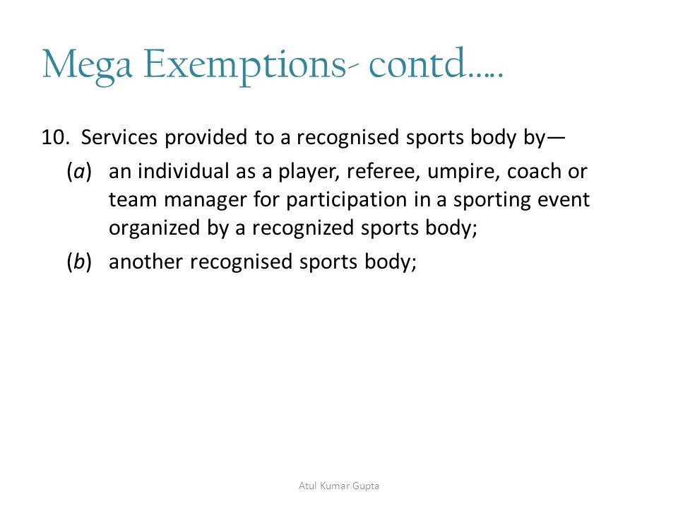 Mega Exemptions- contd…..11.