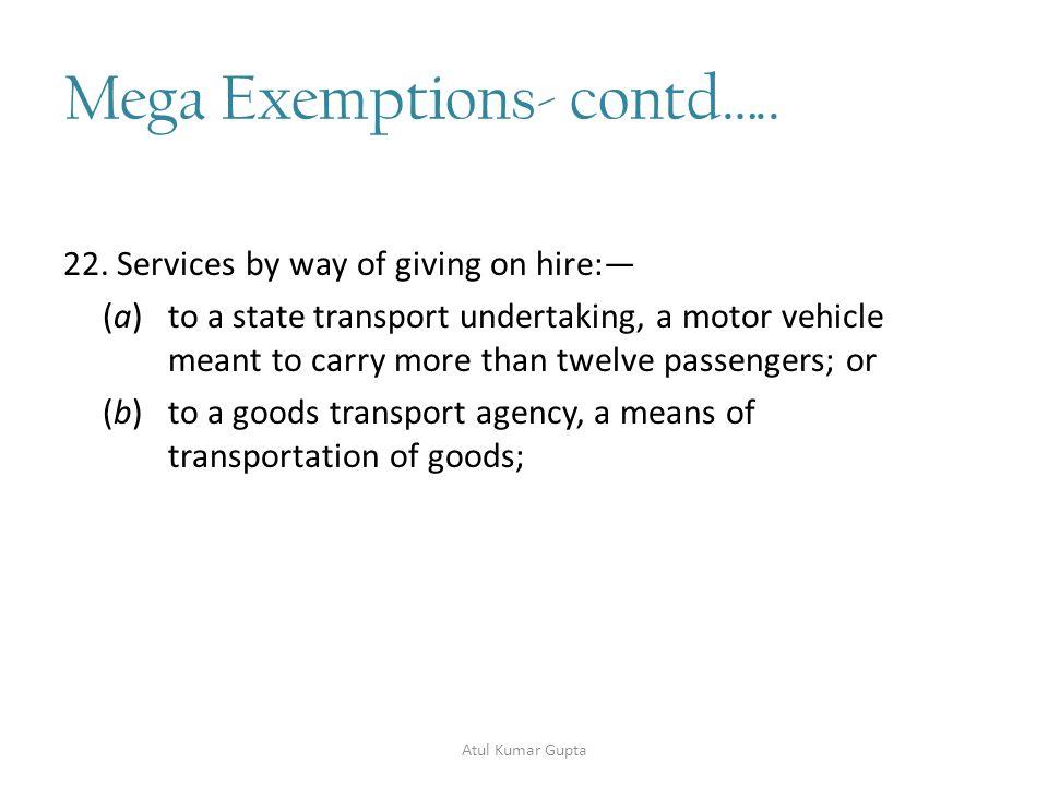 Mega Exemptions- contd…..23.