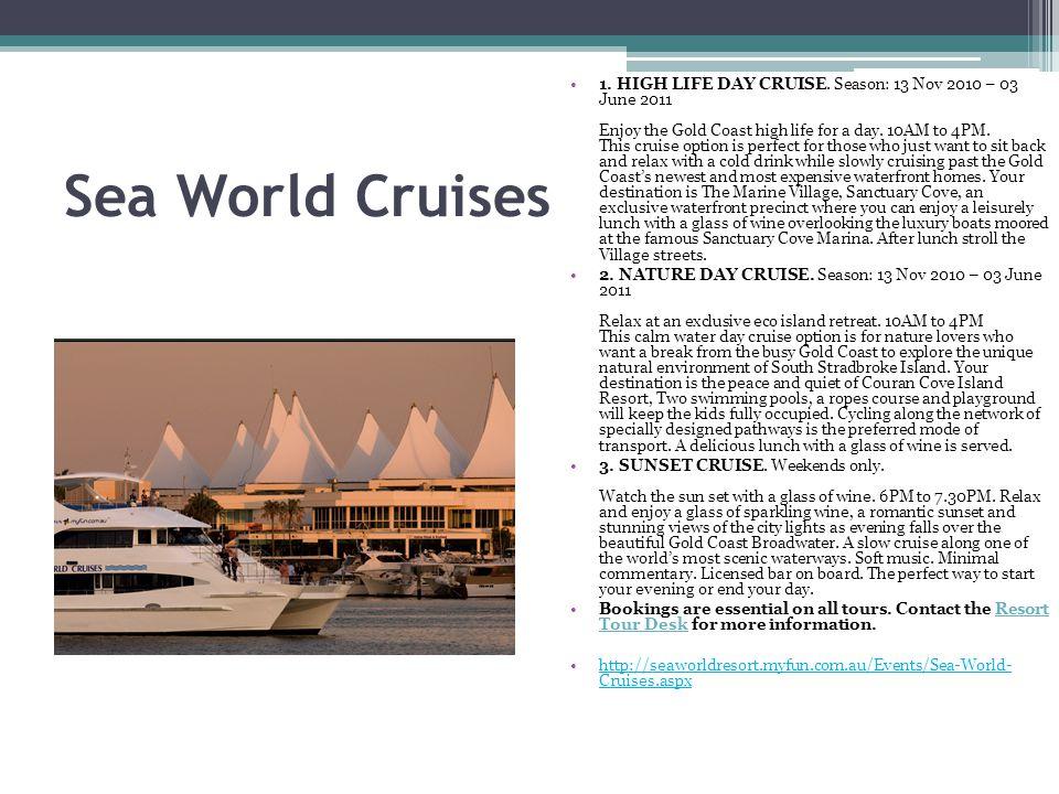 Sea World Cruises 1. HIGH LIFE DAY CRUISE.