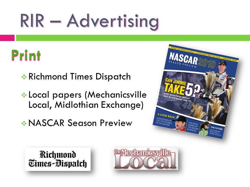 RIR – Advertising Print Richmond Times Dispatch Local papers (Mechanicsville Local, Midlothian Exchange) NASCAR Season Preview