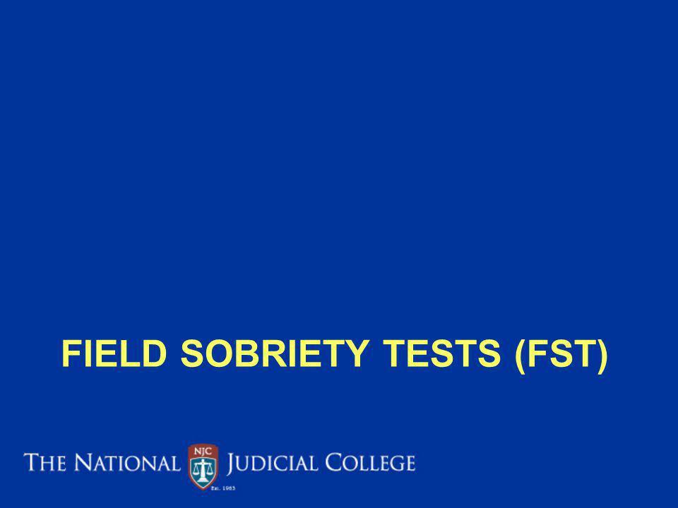 FIELD SOBRIETY TESTS (FST)