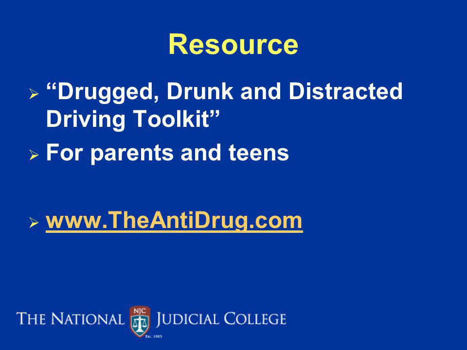 Drugged, Drunk and Distracted Driving Toolkit For parents and teens www.TheAntiDrug.com