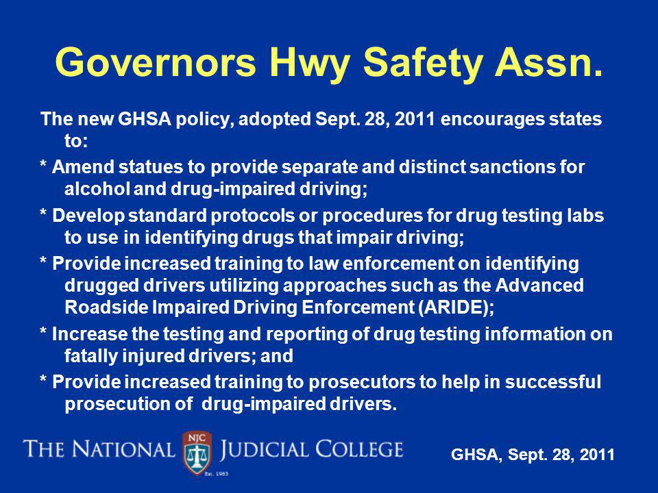Governors Hwy Safety Assn.The new GHSA policy, adopted Sept.