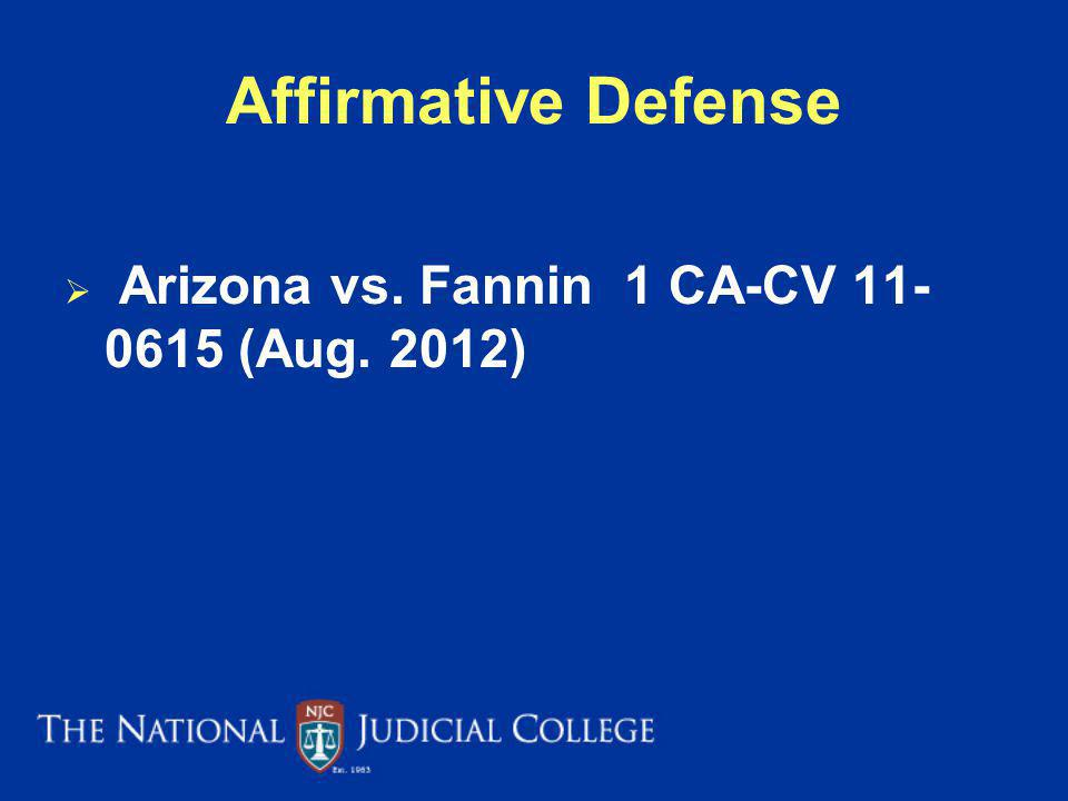 Affirmative Defense Arizona vs. Fannin 1 CA-CV 11- 0615 (Aug. 2012)