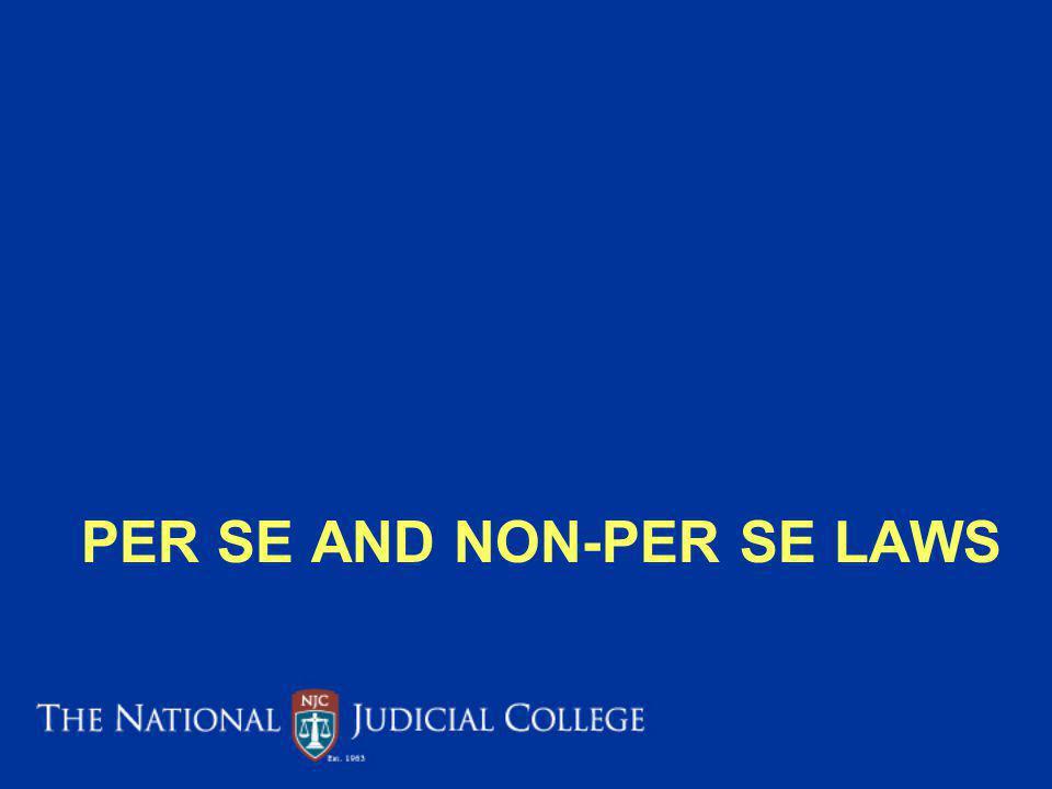 PER SE AND NON-PER SE LAWS