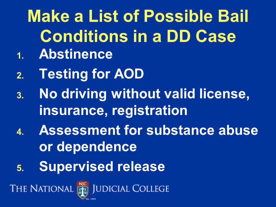 Make a List of Possible Bail Conditions in a DD Case 1.