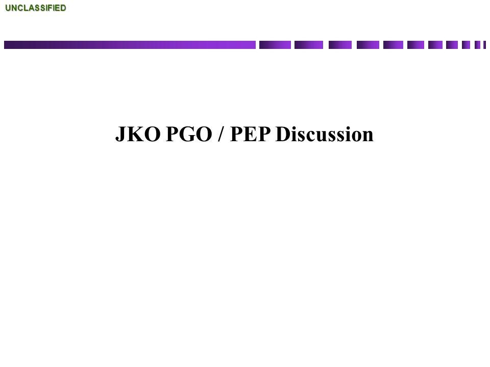 JKO PGO / PEP DiscussionUNCLASSIFIED