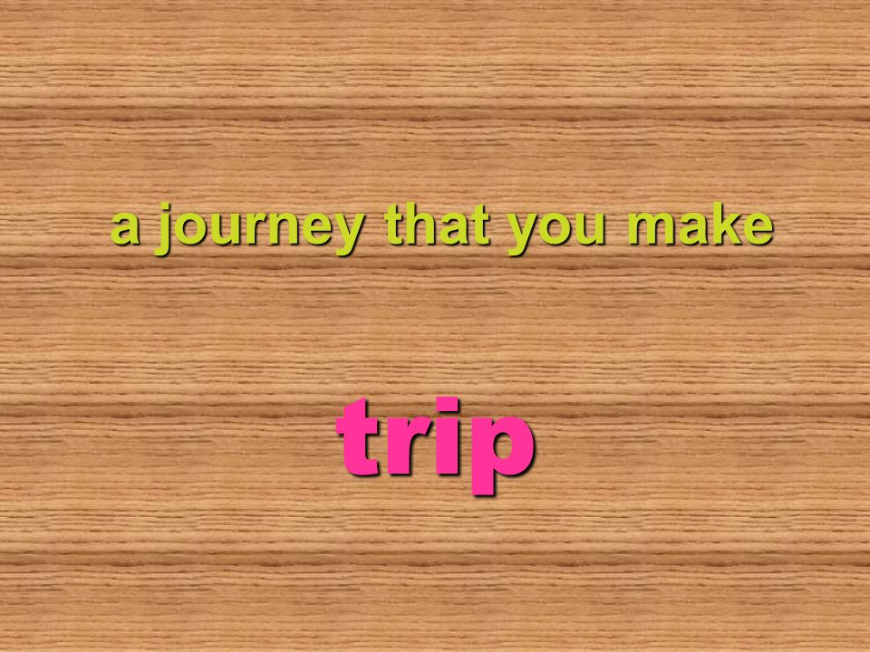 a journey that you make trip
