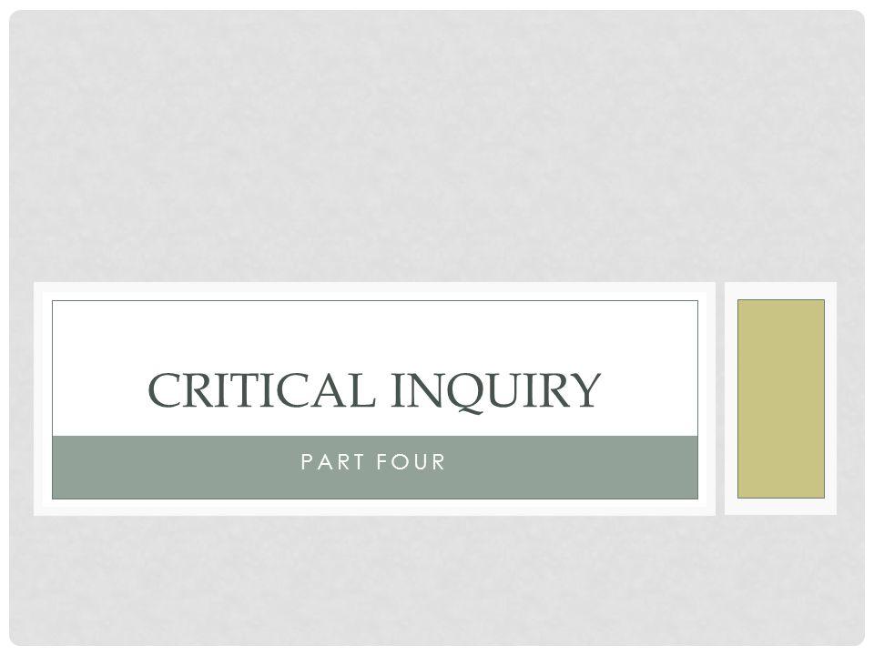 PART FOUR CRITICAL INQUIRY