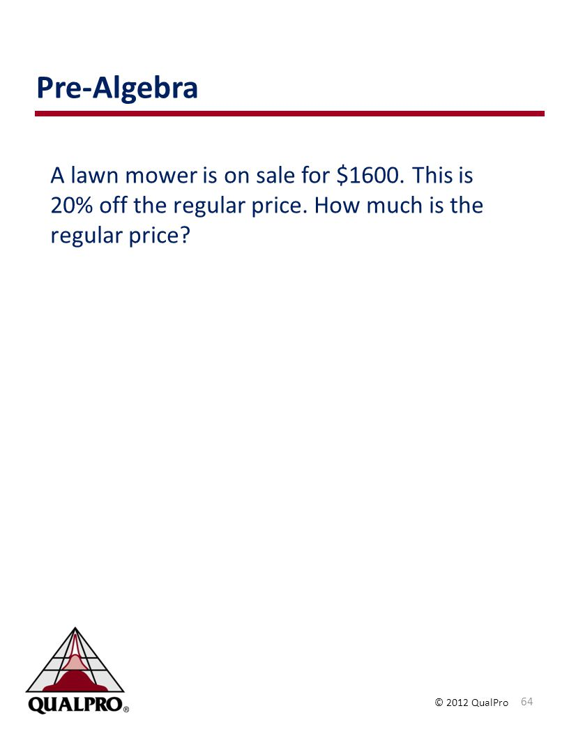© 2012 QualPro A lawn mower is on sale for $1600.This is 20% off the regular price.