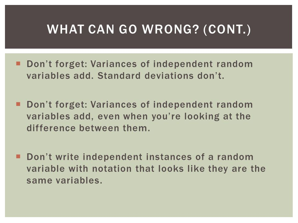 Dont forget: Variances of independent random variables add.