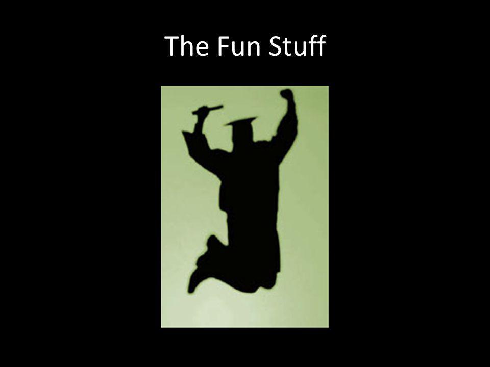 The Fun Stuff