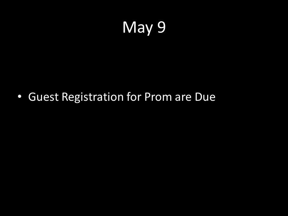 May 9 Guest Registration for Prom are Due