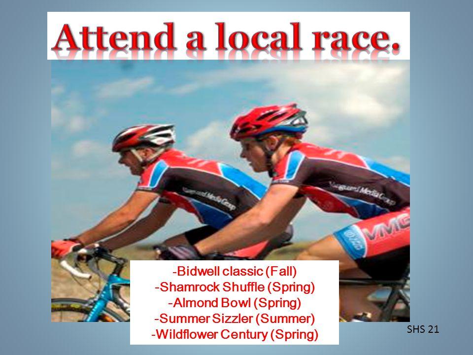 SHS 21 - Bidwell classic (Fall) -Shamrock Shuffle (Spring) -Almond Bowl (Spring) -Summer Sizzler (Summer) -Wildflower Century (Spring)