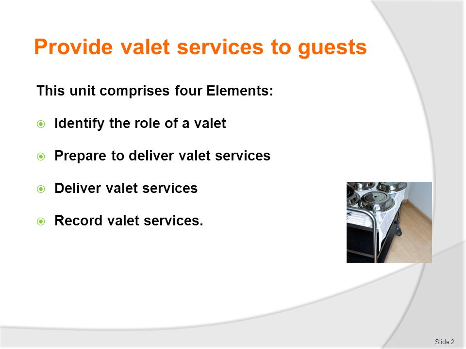 Determine guest requirements & preferences Temperature setting for air conditioner Calls to the room Transport In-room services.