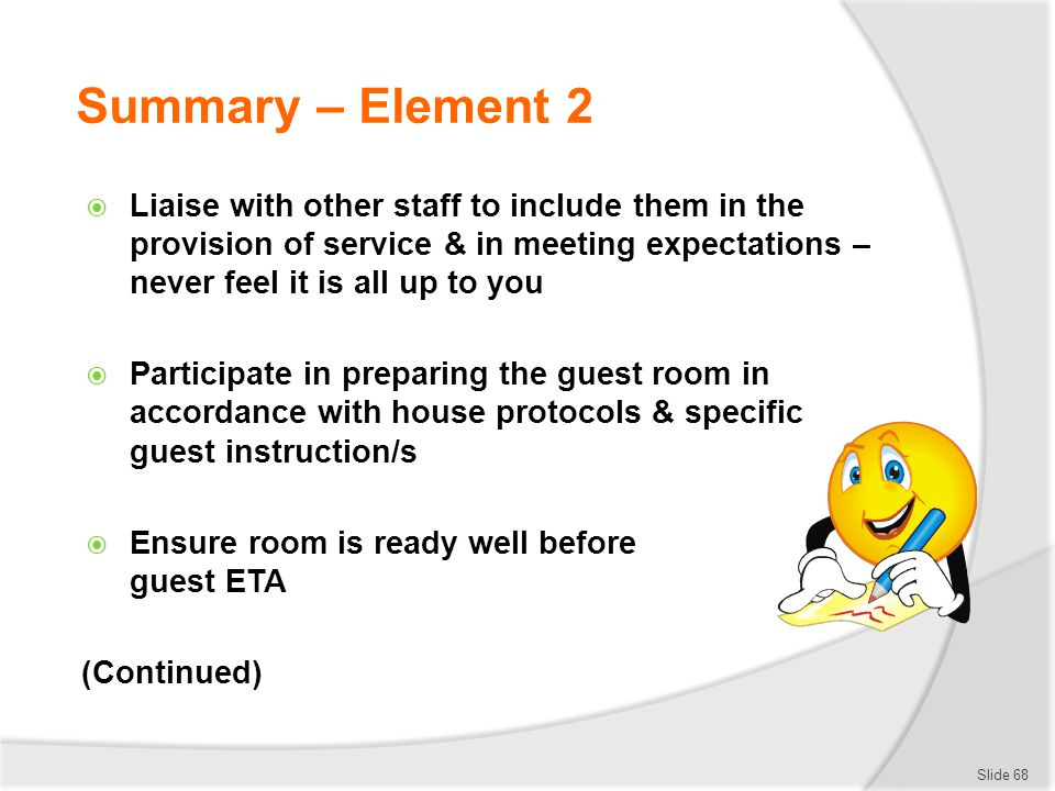 Summary – Element 2 Liaise with other staff to include them in the provision of service & in meeting expectations – never feel it is all up to you Par