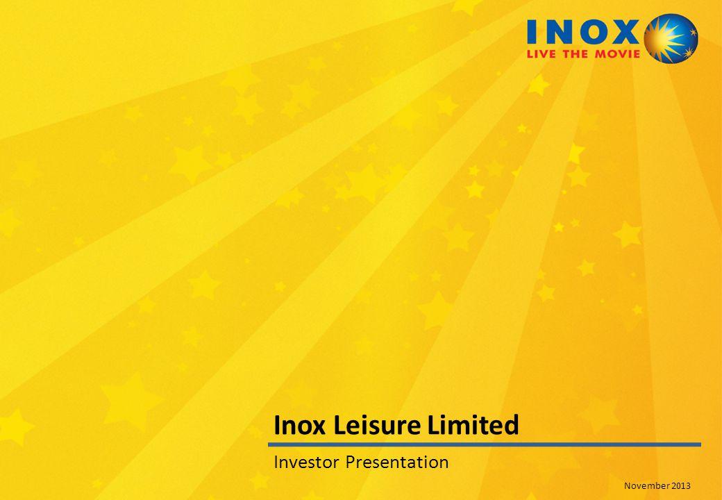 Inox Leisure Limited Investor Presentation November 2013
