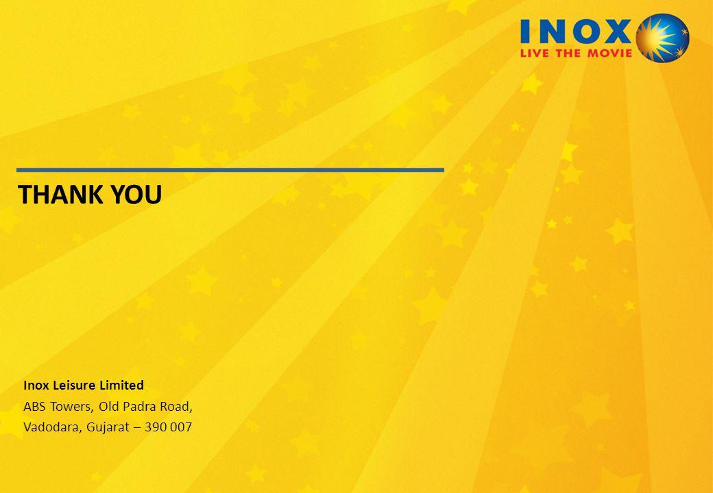 THANK YOU Inox Leisure Limited ABS Towers, Old Padra Road, Vadodara, Gujarat – 390 007