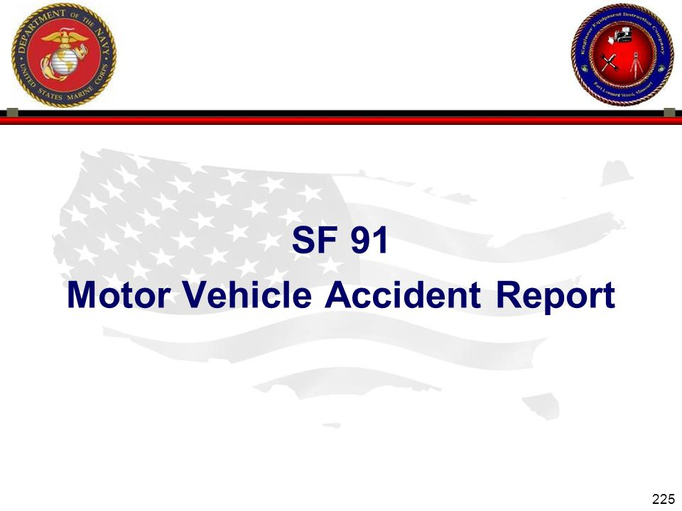 225 ENGINEER EQUIPMENT INSTRUCTION COMPANY SF 91 Motor Vehicle Accident Report