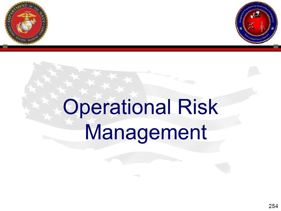 254 ENGINEER EQUIPMENT INSTRUCTION COMPANY Operational Risk Management