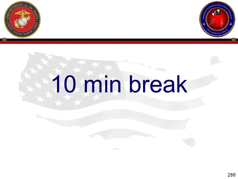266 ENGINEER EQUIPMENT INSTRUCTION COMPANY 10 min break