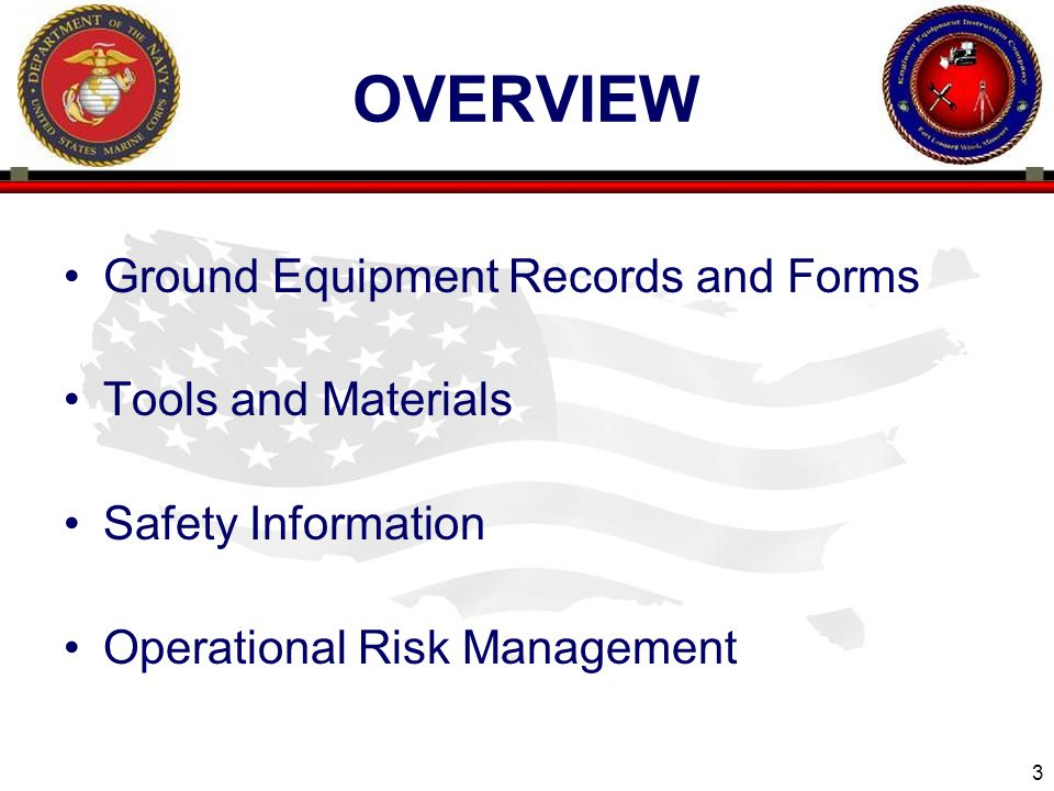 3 ENGINEER EQUIPMENT INSTRUCTION COMPANY OVERVIEW Ground Equipment Records and Forms Tools and Materials Safety Information Operational Risk Management