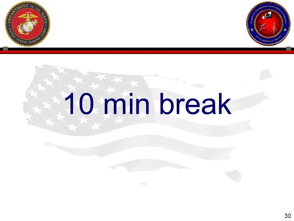 30 ENGINEER EQUIPMENT INSTRUCTION COMPANY 10 min break
