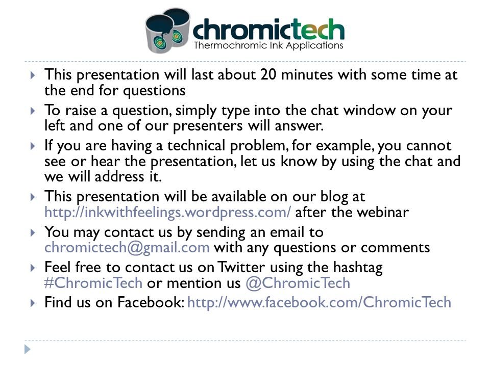This presentation will last about 20 minutes with some time at the end for questions To raise a question, simply type into the chat window on your left and one of our presenters will answer.
