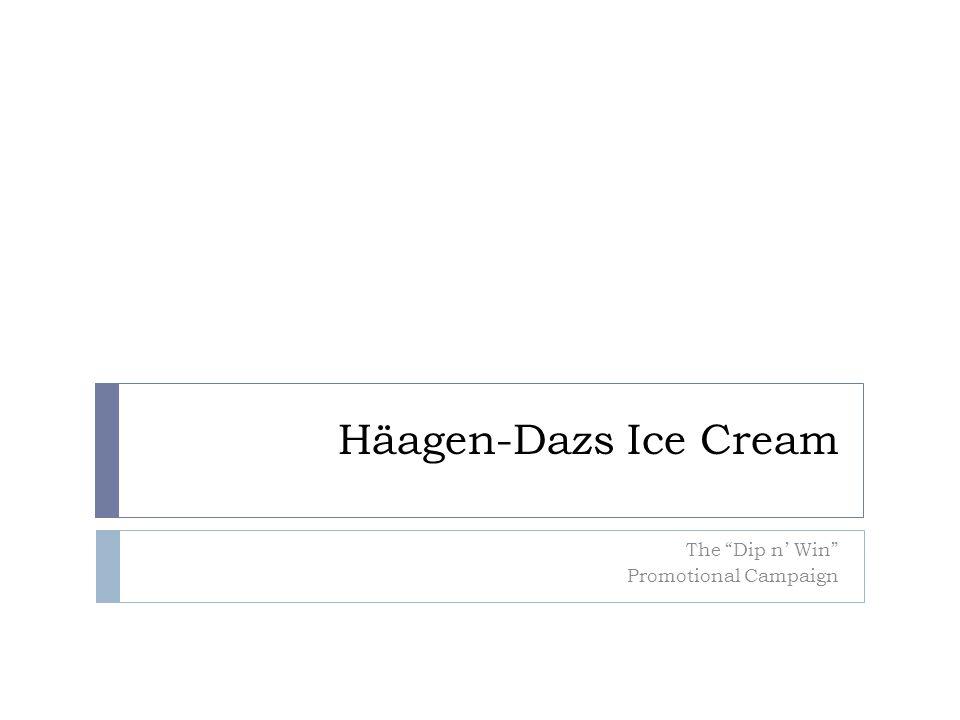 Häagen-Dazs Ice Cream The Dip n Win Promotional Campaign