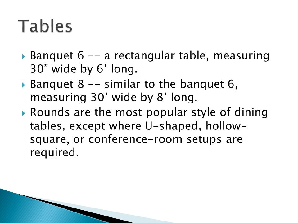 Banquet 6 -- a rectangular table, measuring 30 wide by 6 long.