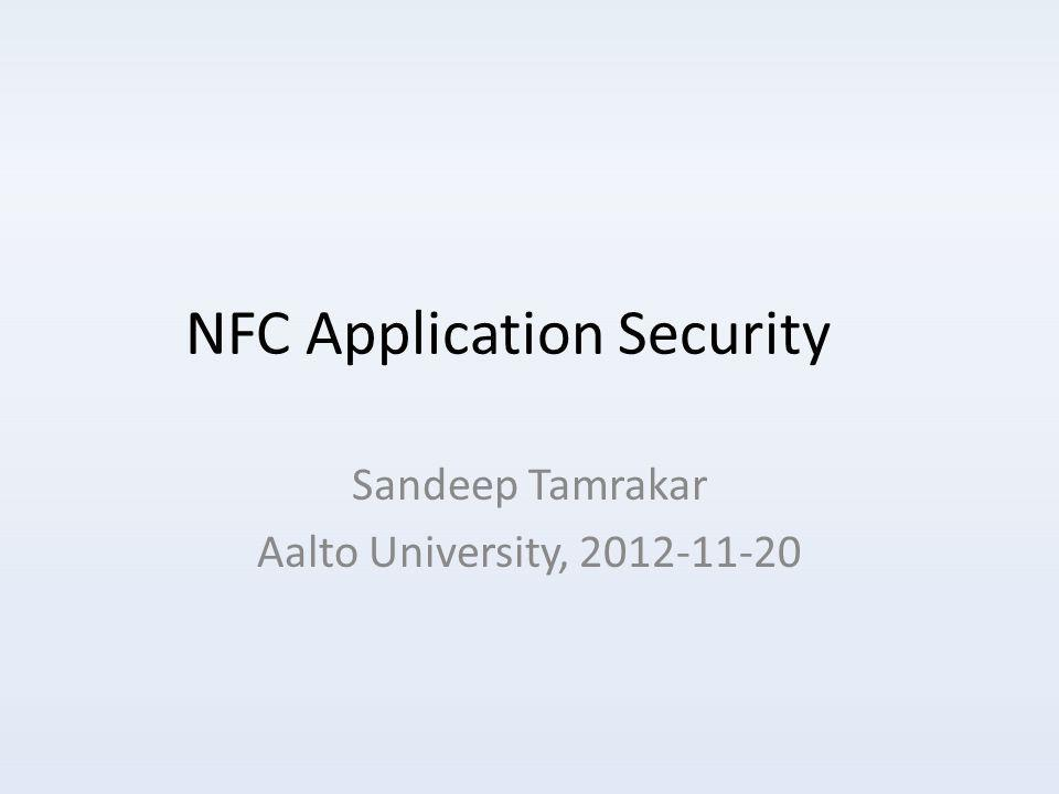 NFC Application Security Sandeep Tamrakar Aalto University, 2012-11-20