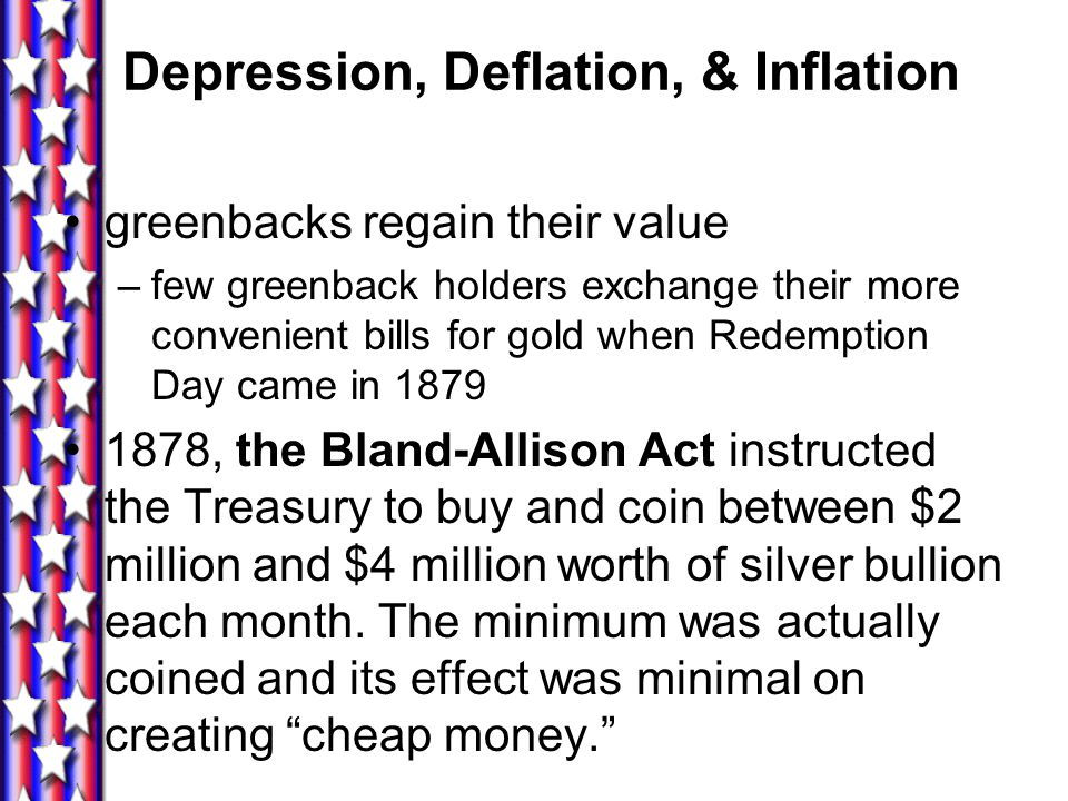 Resumption Act of 1875 government would withdraw greenbacks & maKe all further redemption of paper money in gold at face value, starting in 1879. Debt