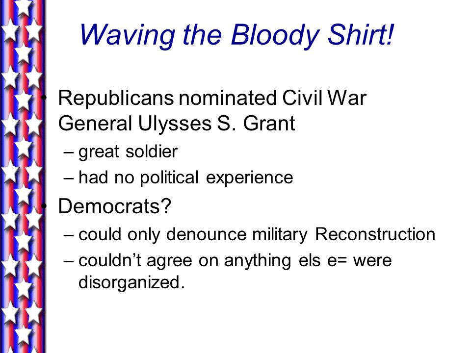 Republicans nominated Civil War General Ulysses S.