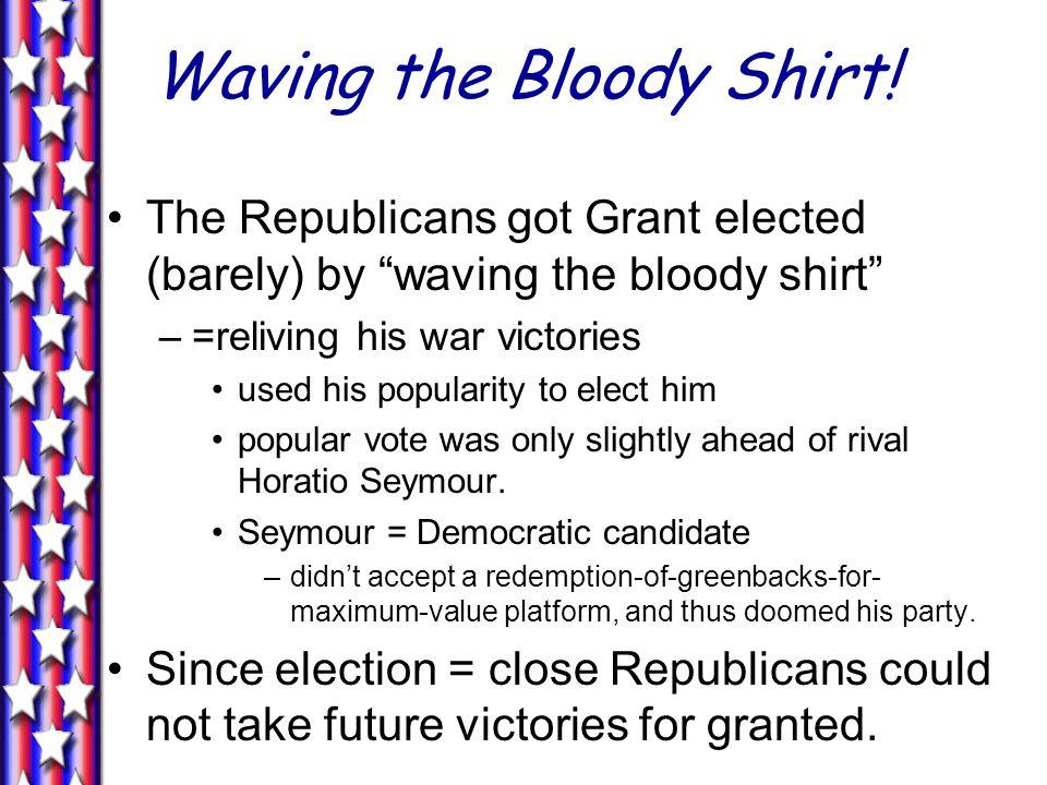 Waving the Bloody Shirt.